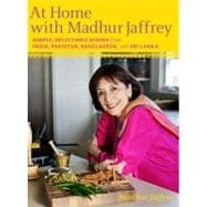 At Home with Madhur Jaffrey : Simple, Delectable Dishes from..., 9780307268242  
