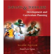 Infants and Toddlers Development and Curriculum Planning,9781428318243
