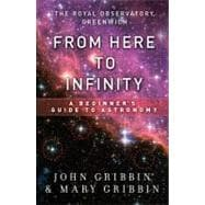 From Here to Infinity : A Beginner's Guide to Astronomy, 9781402788246  
