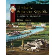 The Early American Republic; A History in Documents ,9780195338249