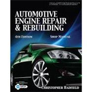 Today�s Technician: Automotive Engine Repair & Rebuilding Shop Manual,9781435428270