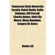 Tennessee State University Faculty : Rubel Shelly, Sallie Baliunas, Bill Purcell, Charity Adams, Ruth Ella Moore, Nkem Nwankwo, Gregory W. Henry