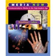 Media Now Communications Media in the Information Age