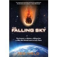 The Falling Sky; The Science and History of Meteorites and W..., 9780762778287  
