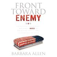 Front Toward Enemy : A Slain Soldier's Widow Details Her Hus..., 9781600378294  