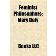 Feminist Philosophers : Mary Daly