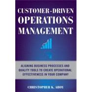 Customer-Driven Operations Management: Aligning Business Pro..., 9780071608312  