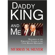 Daddy King and Me : Memories of the Forgotten Father of the ..., 9780982258323  