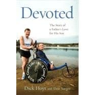 Devoted : The Story of a Father's Love for His Son, 9780306818325  