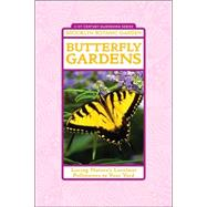 Butterfly Gardens : Luring Nature's Loveliest Pollinators to..., 9781889538327