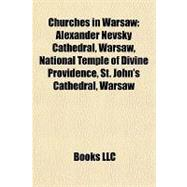 Churches in Warsaw : Alexander Nevsky Cathedral, Warsaw, National Temple of Divine Providence, St. John's Cathedral, Warsaw