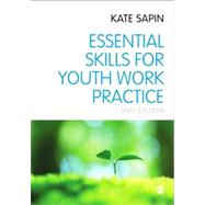 Essential Skills for Youth Work Practice,9780857028334