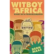 Witboy in Africa: Diary of a Troublemaker, 9780624048336  