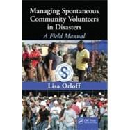 Managing Spontaneous Community Volunteers in Disasters : A F..., 9781439818336  