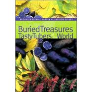 Buried Treasures : Tasty Tubers of the World, 9781889538341