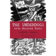 The Underdogs: Pictures and Scenes from the Present Revoluti..., 9780872208346