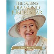 The Queen's Diamond Jubilee Year: A Royal Souvenir, 9781459708358