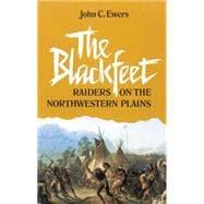 The Blackfeet Raiders on the Northwestern Plains
