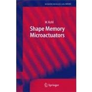Shape Memory Microactuators, 9783642058370