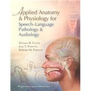 Applied Anatomy and Physiology for Speech-Language Pathology and Audiology,9780781788373
