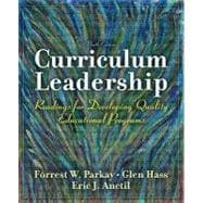 Curriculum Leadership : Readings for Developing Quality Educational Programs,9780137158386