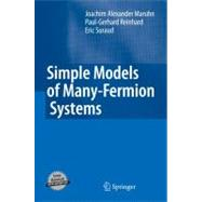 Simple Models of Many-Fermion Systems, 9783642038389  