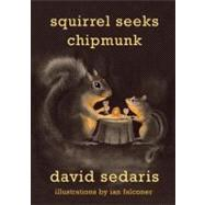 Squirrel Seeks Chipmunk : A Modest Bestiary, 9780316038393  