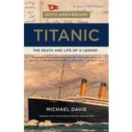 Titanic : The Death and Life of a Legend, 9780307948397