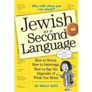 Jewish as a Second Language : How to Worry, How to Interrupt..., 9780761158400  
