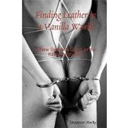 Finding Leather in A Vanilla World : A New Seeker's Guide to..., 9781440478420  