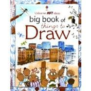 Usborne Art Ideas Big Book of Things to Draw,9780794528423