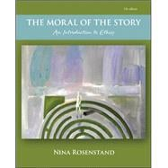 The Moral of the Story: An Introduction to Ethics,9780078038426
