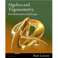 Algebra and Trigonometry Real Mathematics, Real People