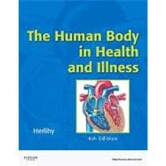The Human Body in Health and Illness,9781416068426