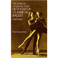 Technical Manual and Dictionary of Classical Ballet,9780486218434
