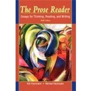 The Prose Reader Essays for Thinking, Reading, and Writing,9780205708437