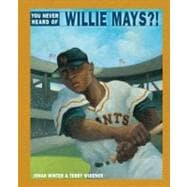 You Never Heard of Willie Mays?!,9780375968440