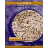 Map Exercise Workbook for Western Civilization, Volume I