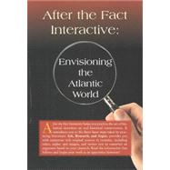 After the Fact Interactive : Envisioning the Atlantic World,9780072818444