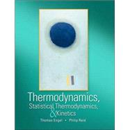 Thermodynamics, Statistical Thermodynamics, and Kinetics