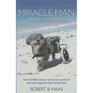 Miracle Man - 100 Days With Oliver: An Incredible Odyssey of..., 9781935098447  