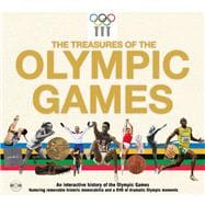 The Treasures of the Olympic Games; An Interactive History of the Olympic Games,9781847328458