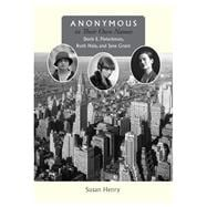 Anonymous in Their Own Names : Doris E. Fleischman, Ruth Hale, and Jane Grant,9780826518460