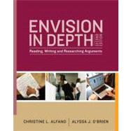 Envision in Depth : Reading, Writing, and Researching Arguments