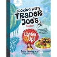 Cooking with Trader Joe's Cookbook Lighten Up!, 9780979938467