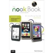 The NOOK Book An Unofficial Guide: Everything you need to know about the NOOK Tablet, NOOK Color, and the NOOK Simple Touch