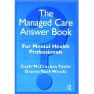 The Managed Care Answer Book - McCracken Tuttle,Gayle