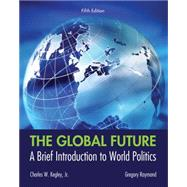 The Global Future A Brief Introduction to World Politics,9781133608486