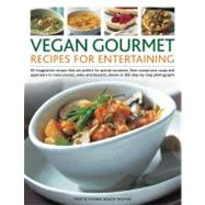 Vegan Gourmet: Recipes for Entertaining. 90 Imaginative Reci..., 9781844768486  