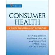 Consumer Health : A Guide to Intelligent Decisions,9780078028489
